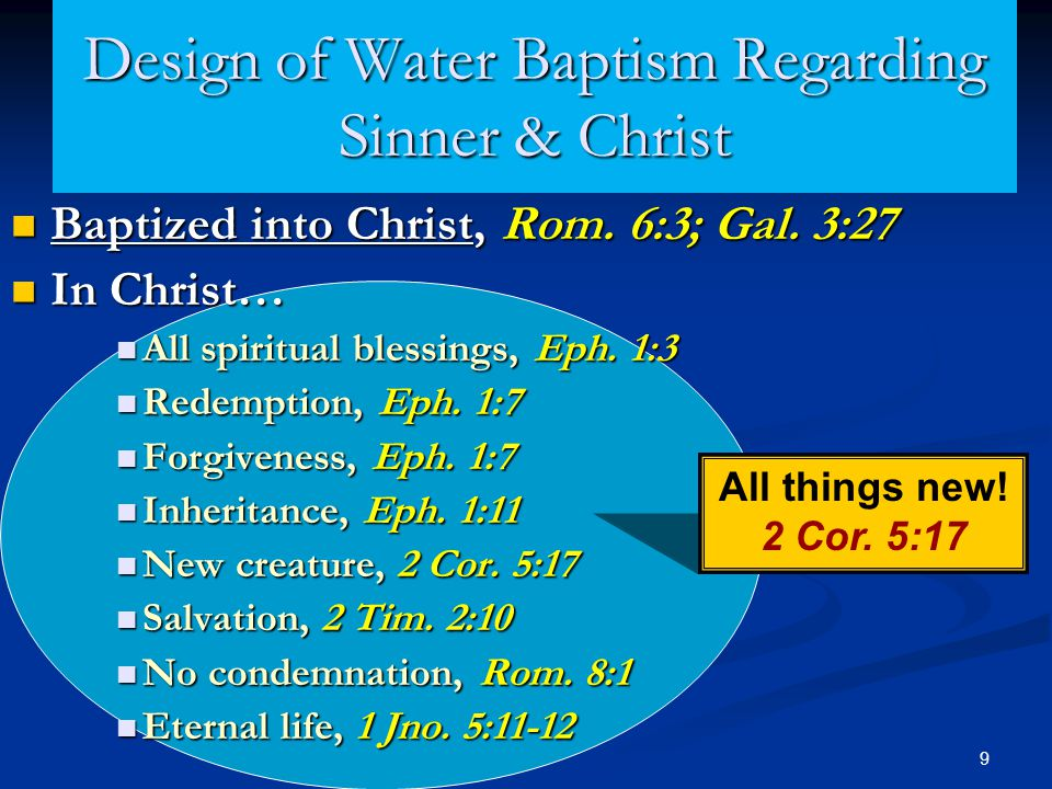 Baptized into Christ, Rom. 6:3; Gal. 3:27 Baptized into Christ, Rom. 6:3; Gal. 3:27 In Christ… In Christ… All spiritual blessings, Eph. 1:3 All spirit