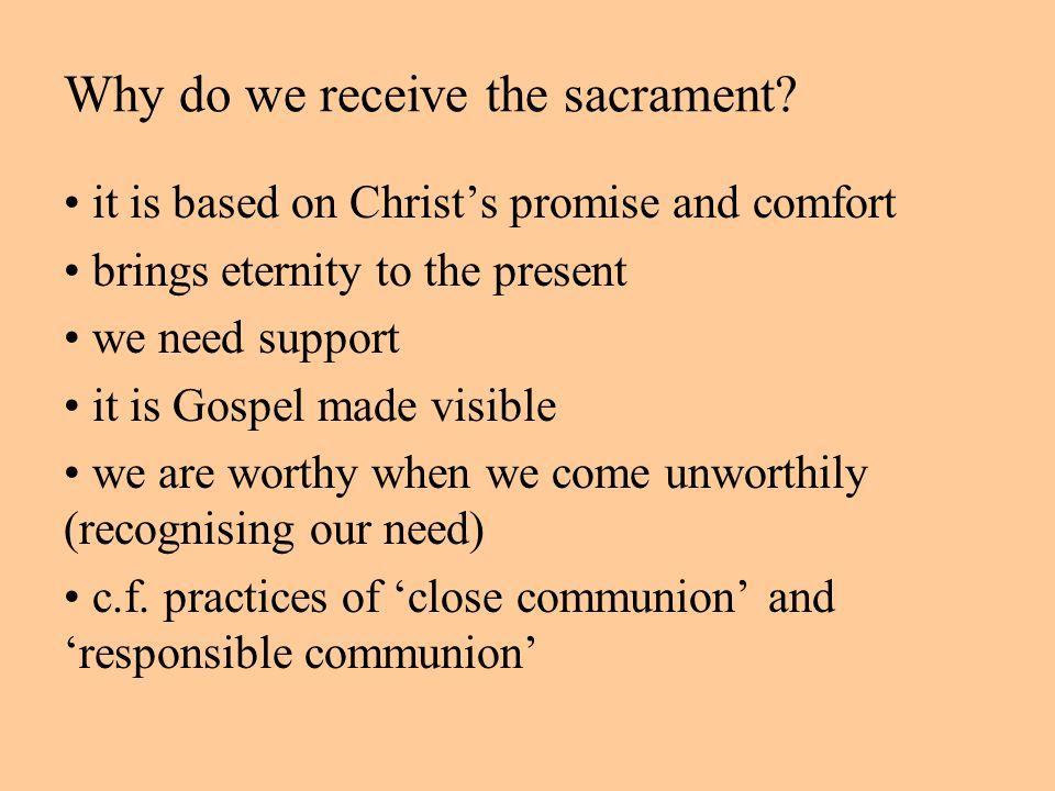 Why do we receive the sacrament.