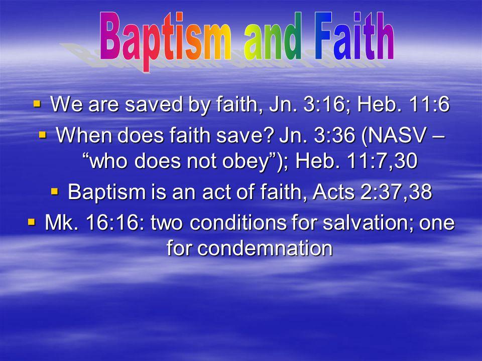  Eph.2:8,9 – salvation is by grace  Eph.