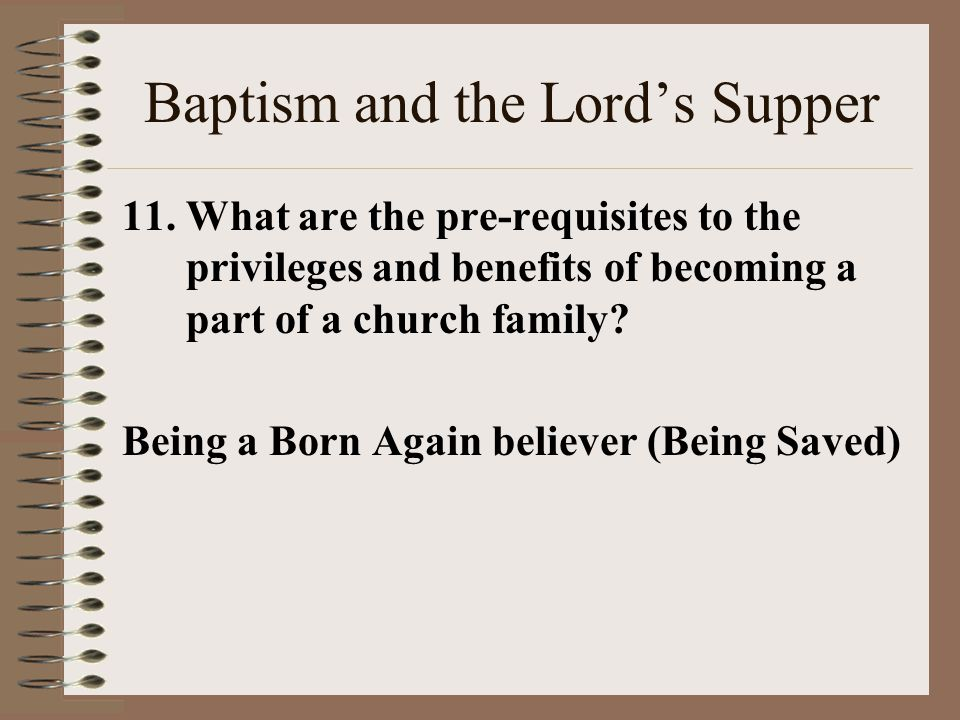 Baptism and the Lord's Supper 11.