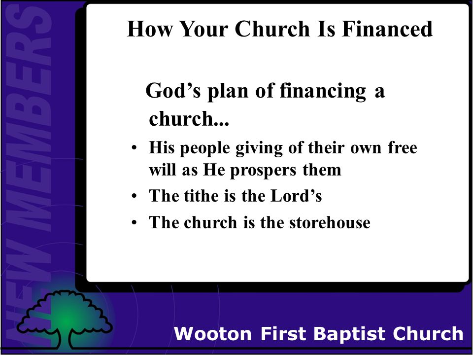 Wooton First Baptist Church How Your Church Is Financed God's plan of financing a church...