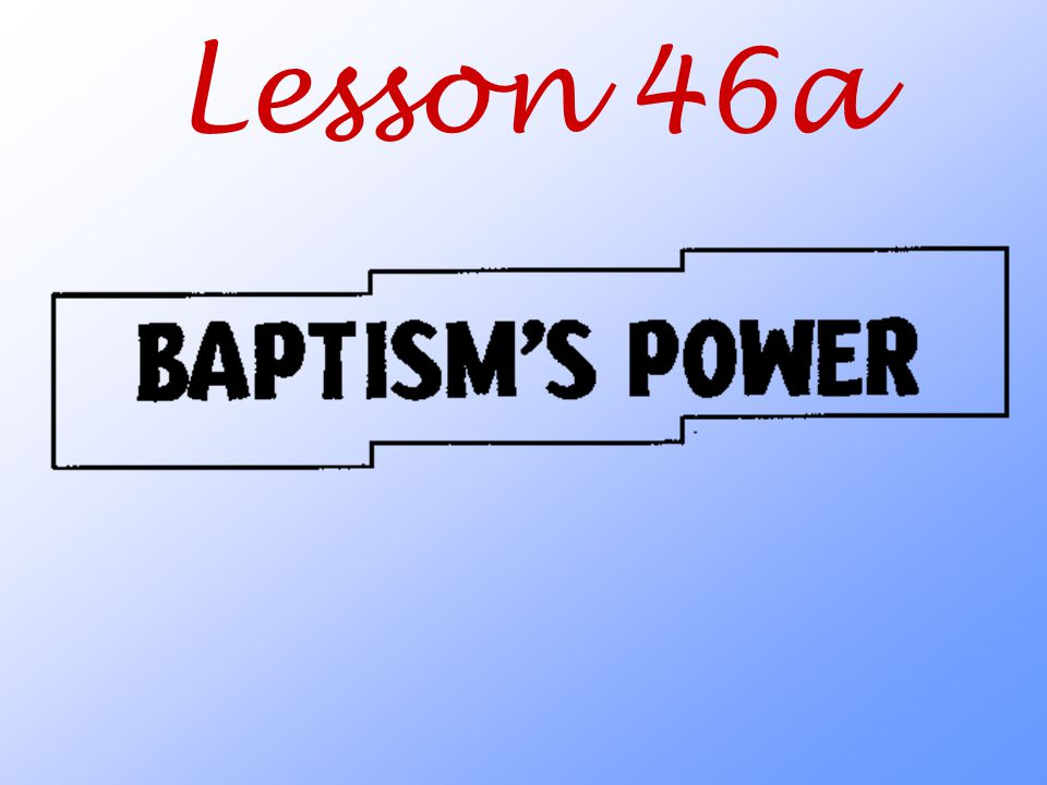 Key Point #2 Through the Word of God in Baptism, the Holy Spirit promises blessings to us and also gives us the faith to trust that promise.