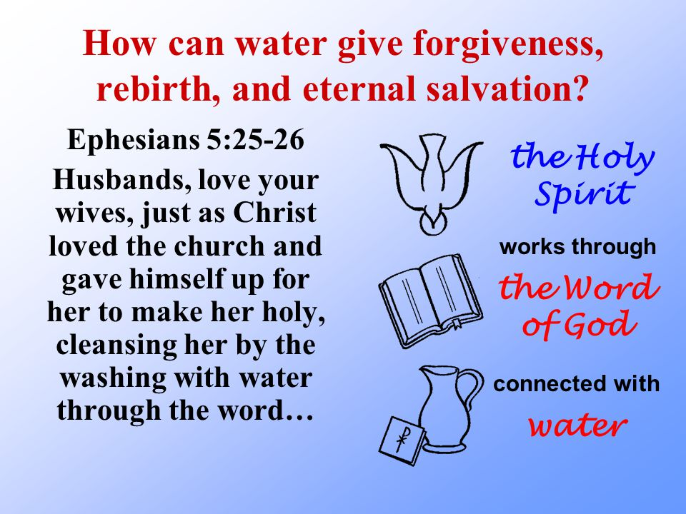 Key Point #1 It is not the water that does such great things, but the Holy Spirit, who works by God's Word connected with the water used in Baptism