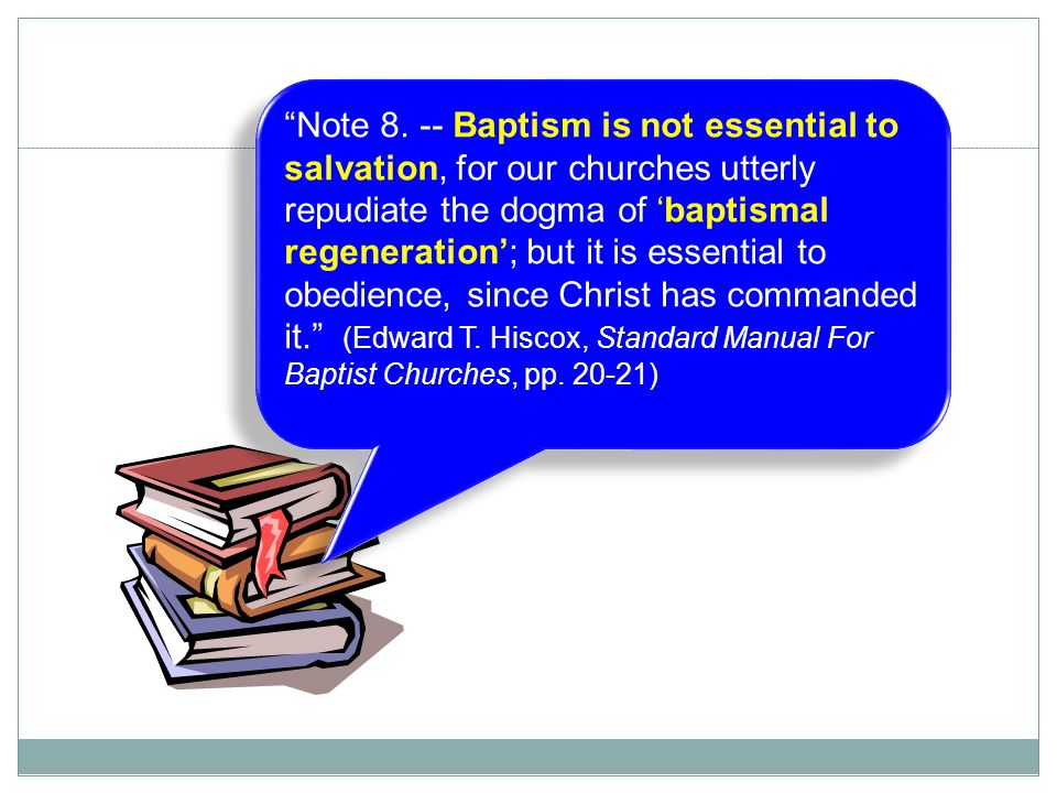 """27 """"Note 8. -- Baptism is not essential to salvation, for our churches utterly repudiate the dogma of 'baptismal regeneration'; but it is essential to"""