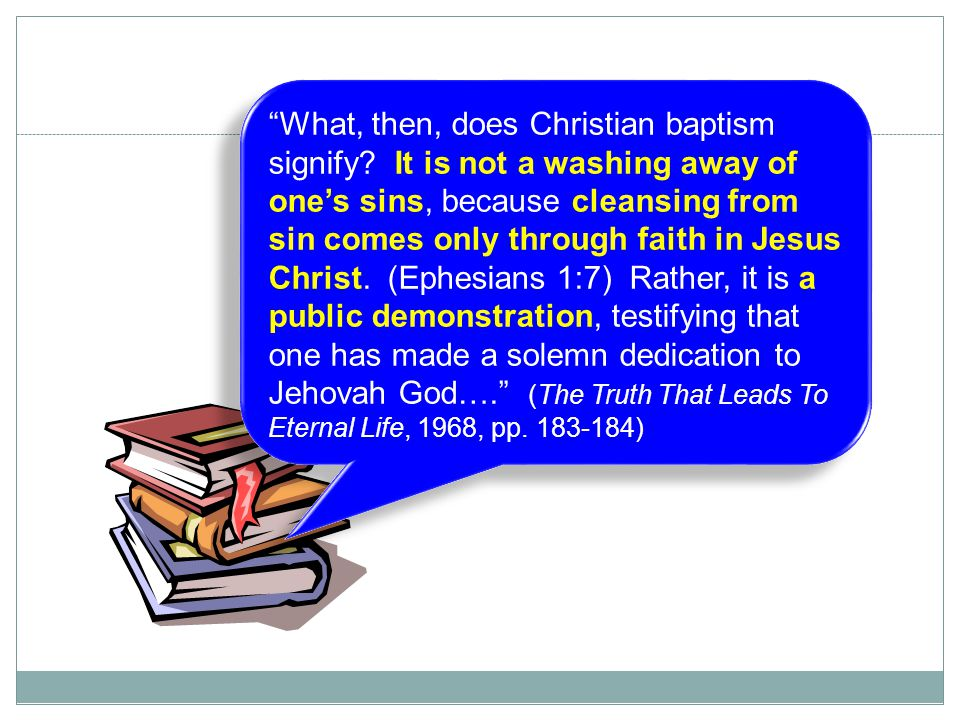 """38 """"What, then, does Christian baptism signify? It is not a washing away of one's sins, because cleansing from sin comes only through faith in Jesus C"""