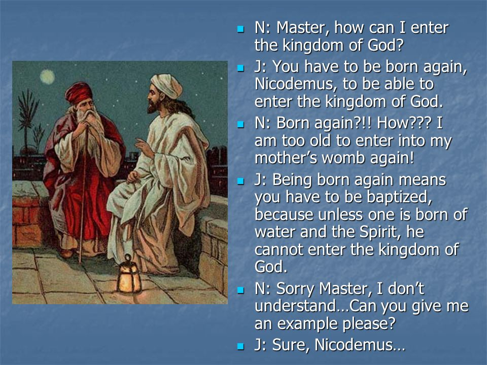 N: Master, how can I enter the kingdom of God. N: Master, how can I enter the kingdom of God.