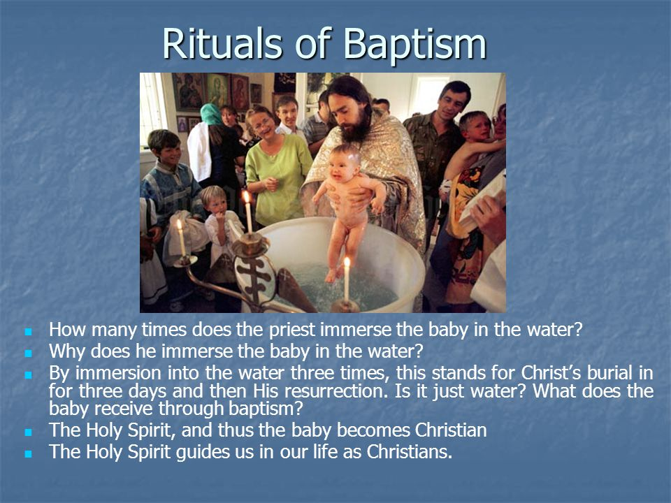 Rituals of Baptism How many times does the priest immerse the baby in the water.