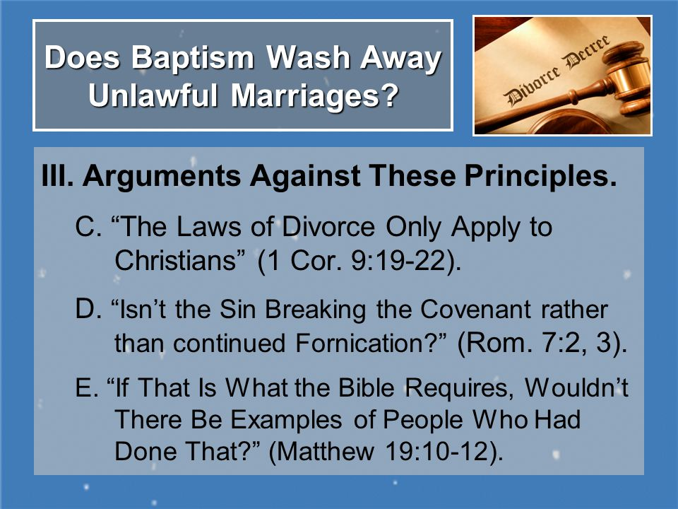 Does Baptism Wash Away Unlawful Marriages. III. Arguments Against These Principles.