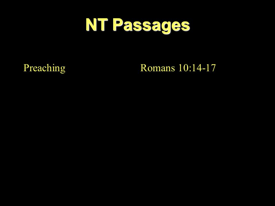 NT Passages PreachingRomans 10:14-17