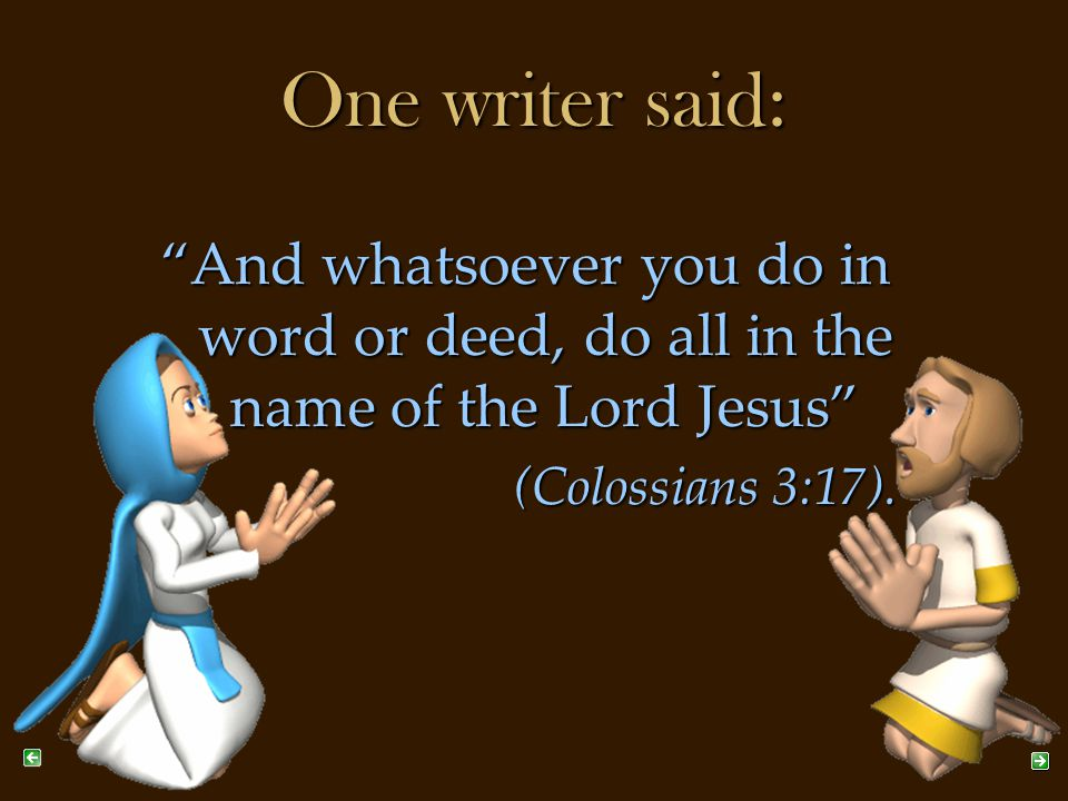 2.What does Colossians 3:17 say.