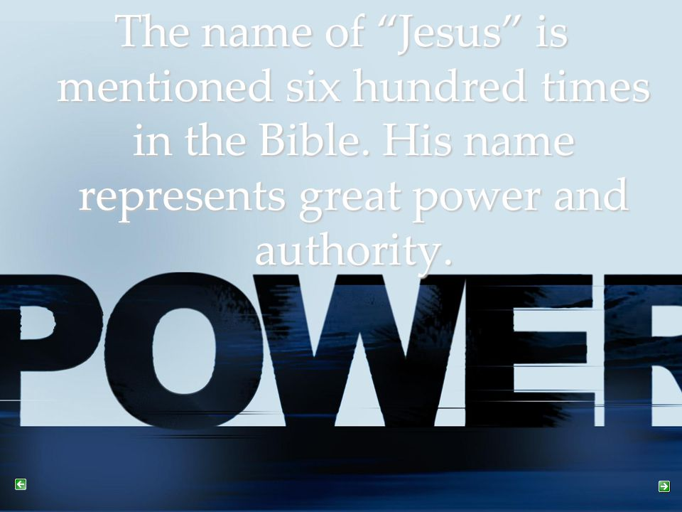 Use the powerful name of Jesus IN PRAYER: Verily, verily, I say unto you, He that believeth on me, the works that I do shall he do also; and greater works than these shall he do; because I go unto my Father.