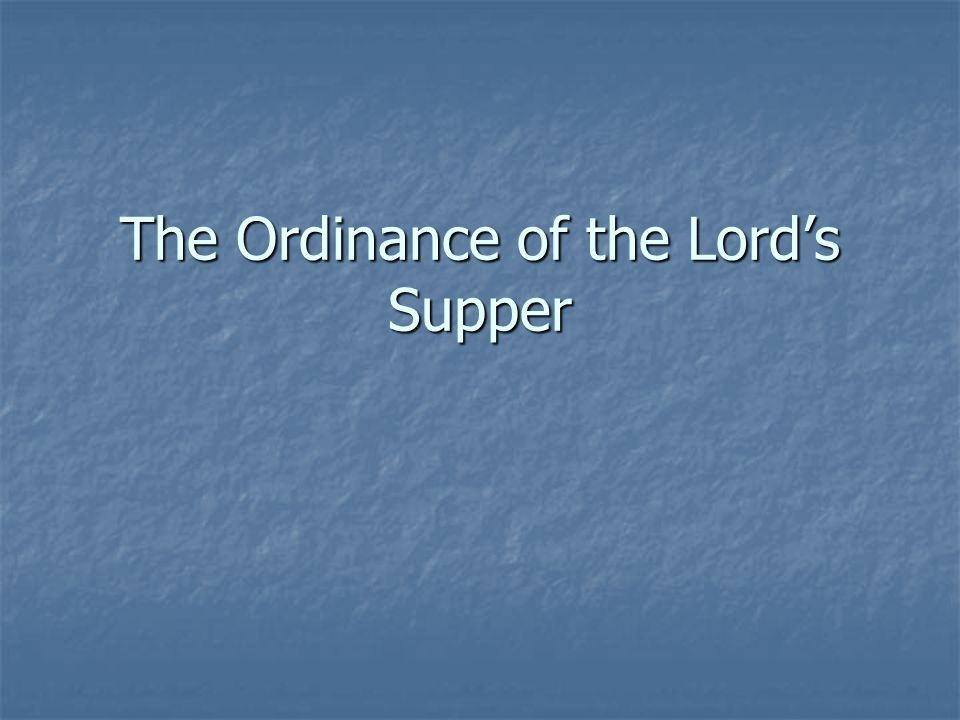The Ordinance of the Lord's Supper