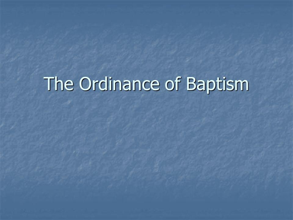 The Ordinance of Baptism
