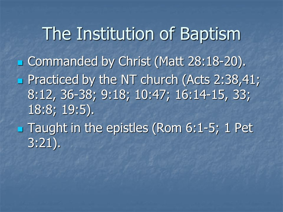 The Institution of Baptism Commanded by Christ (Matt 28:18-20).