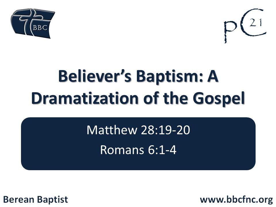 Believer's Baptism: A Dramatization of the Gospel Matthew 28:19-20 Romans 6:1-4
