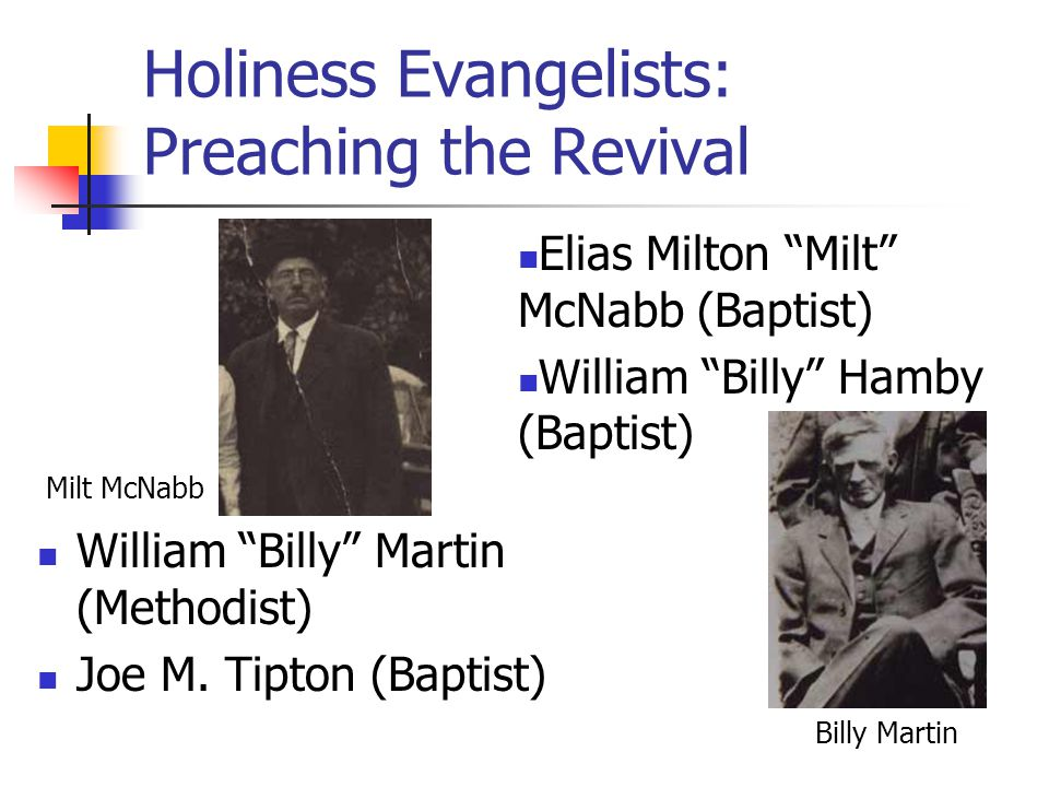 Holiness Evangelists: Preaching the Revival William Billy Martin (Methodist) Joe M.