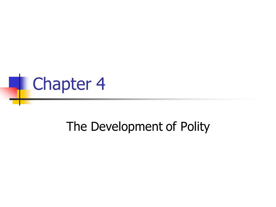 Chapter 4 The Development of Polity