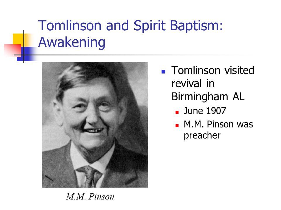 Tomlinson and Spirit Baptism: Awakening Tomlinson visited revival in Birmingham AL June 1907 M.M.