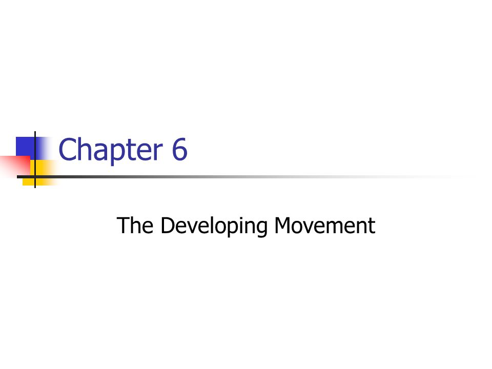 Chapter 6 The Developing Movement
