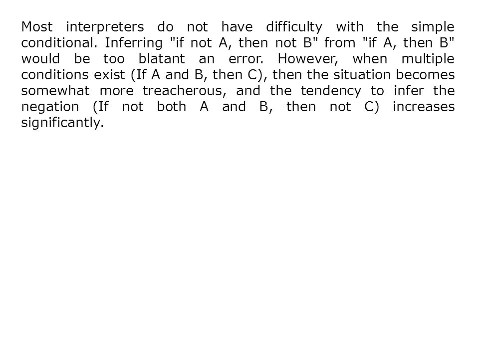 Most interpreters do not have difficulty with the simple conditional.
