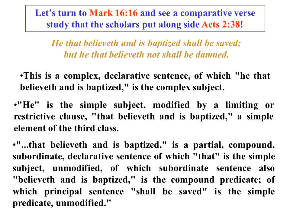 Let's turn to Mark 16:16 and see a comparative verse study that the scholars put along side Acts 2:38.