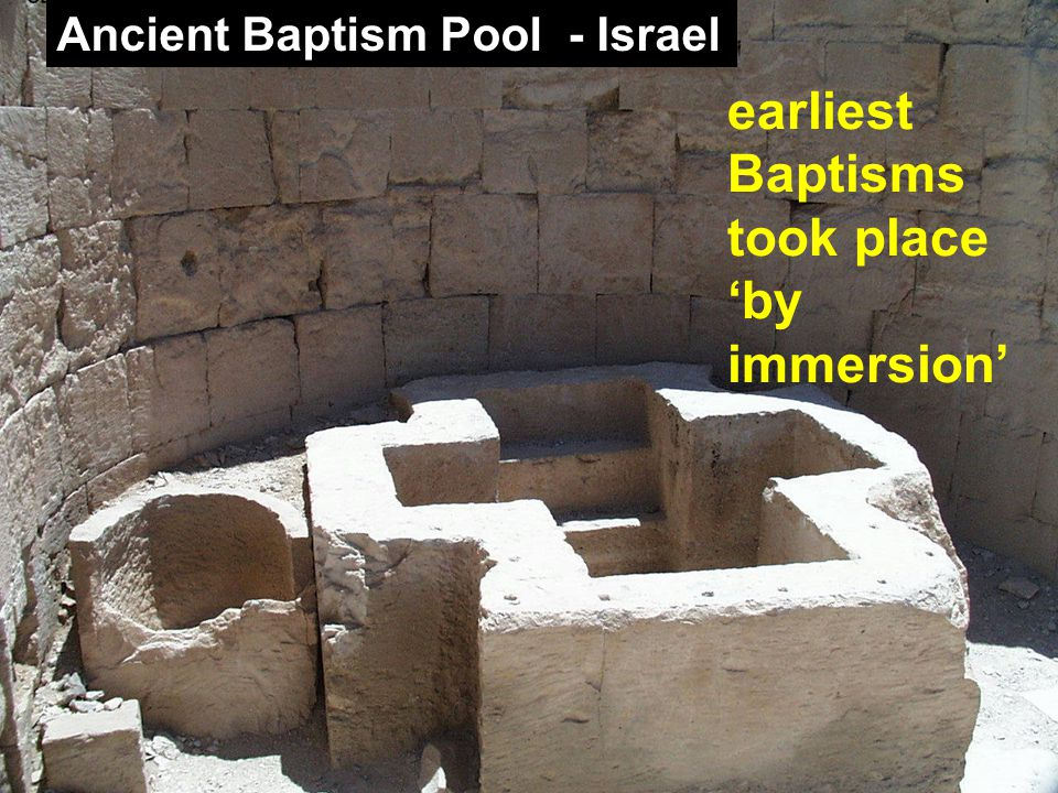 Ancient Baptism Pool - Israel earliest Baptisms took place 'by immersion'