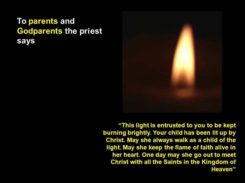 This light is entrusted to you to be kept burning brightly.