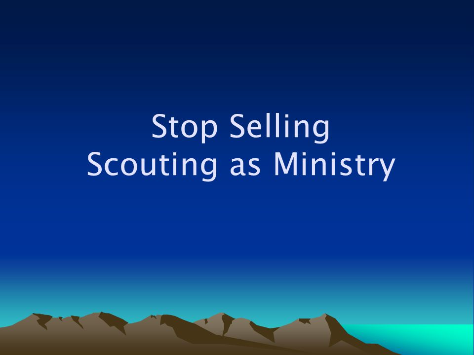 Stop Selling Scouting as Ministry