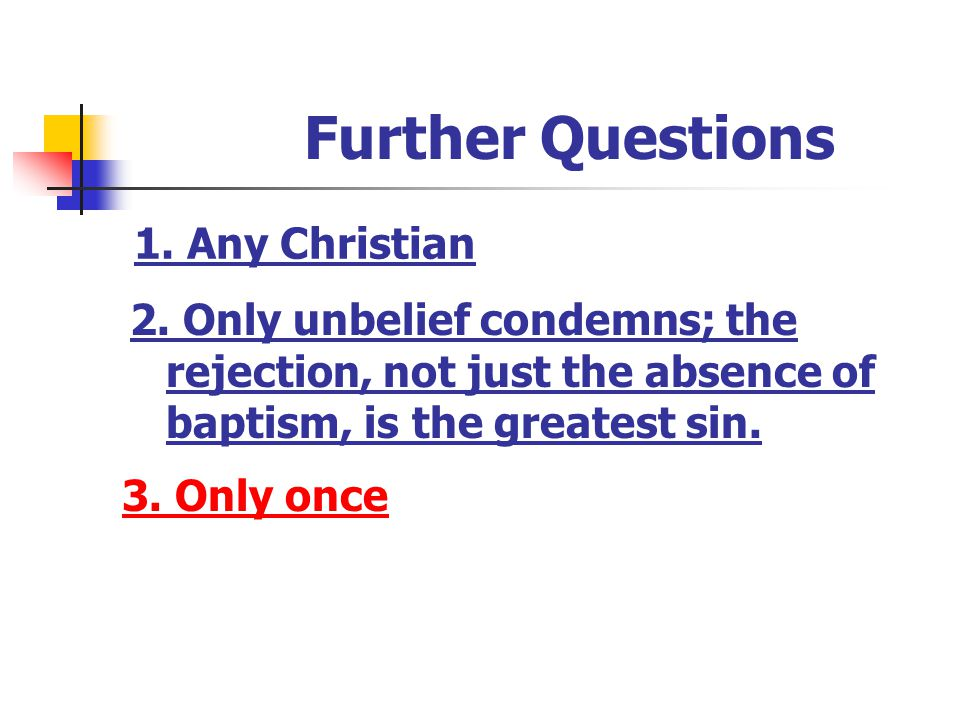 Further Questions 3. Only once 2.