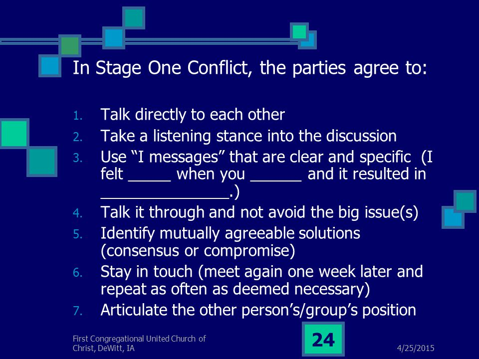 4/25/2015 First Congregational United Church of Christ, DeWitt, IA 24 In Stage One Conflict, the parties agree to: 1.