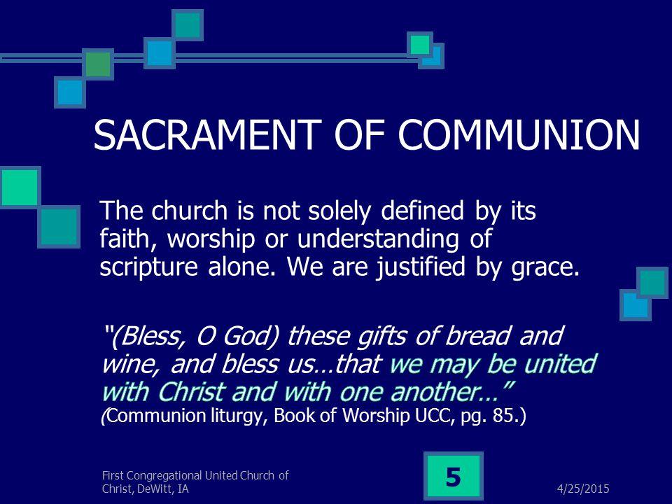 4/25/2015 First Congregational United Church of Christ, DeWitt, IA 5 SACRAMENT OF COMMUNION