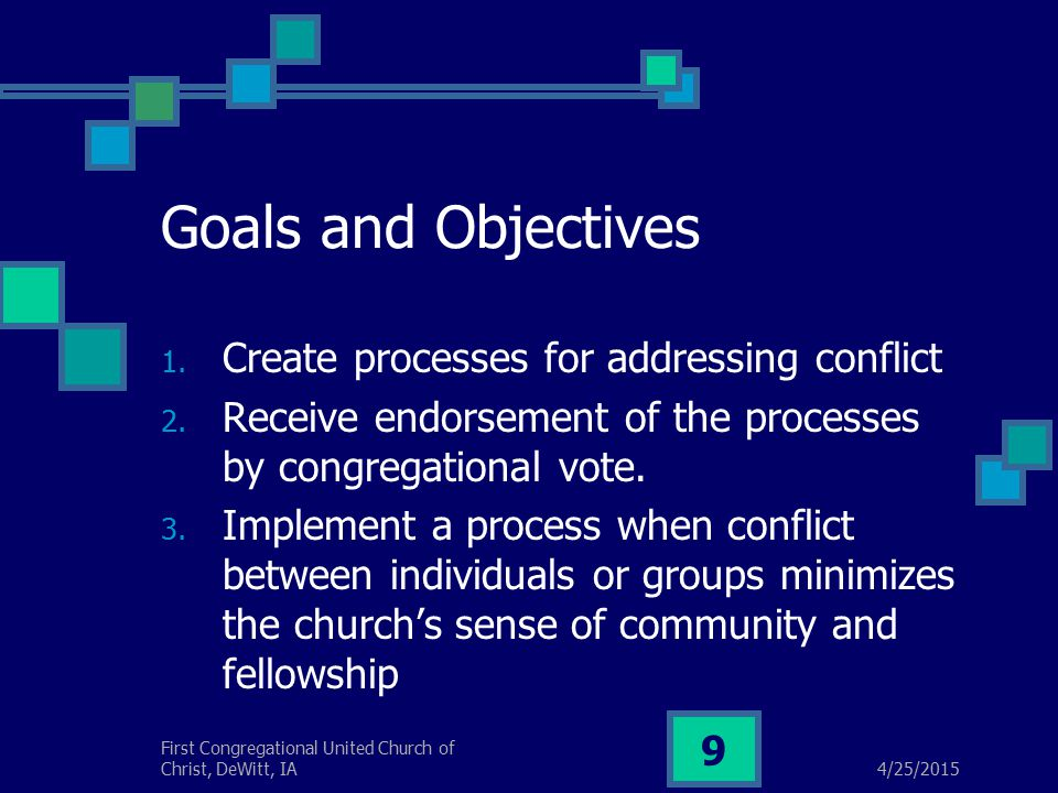 4/25/2015 First Congregational United Church of Christ, DeWitt, IA 9 Goals and Objectives 1.