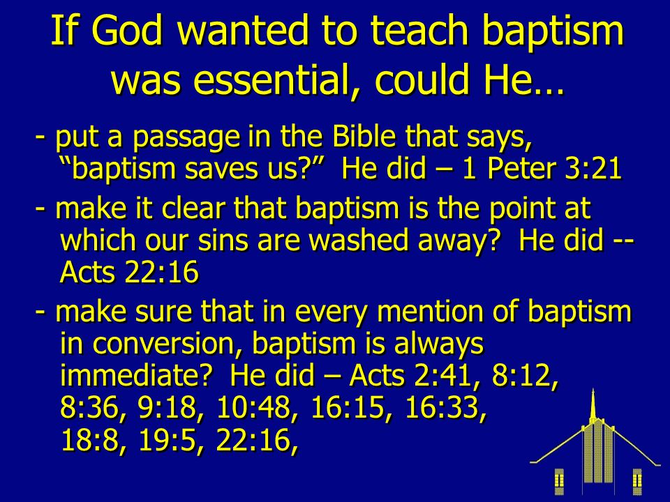 If God wanted to teach baptism was essential, could He… - give an example of someone hearing the gospel and then asking immediately to be baptized.