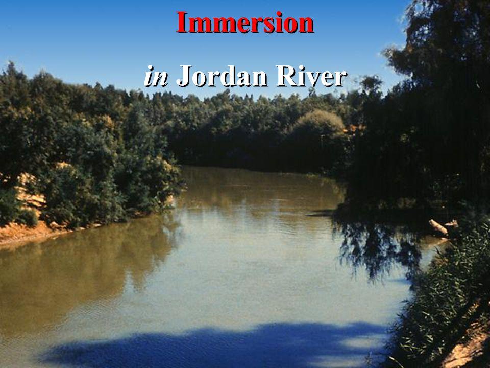 Immersion in Jordan River Immersion in Jordan River