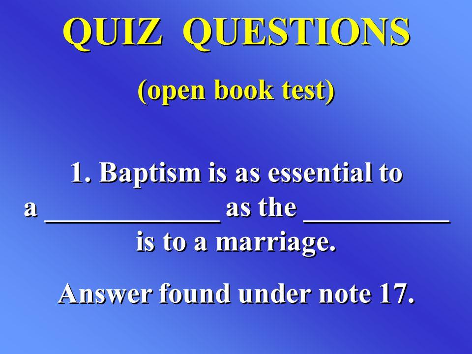 QUIZ QUESTIONS (open book test) QUIZ QUESTIONS (open book test) 1.
