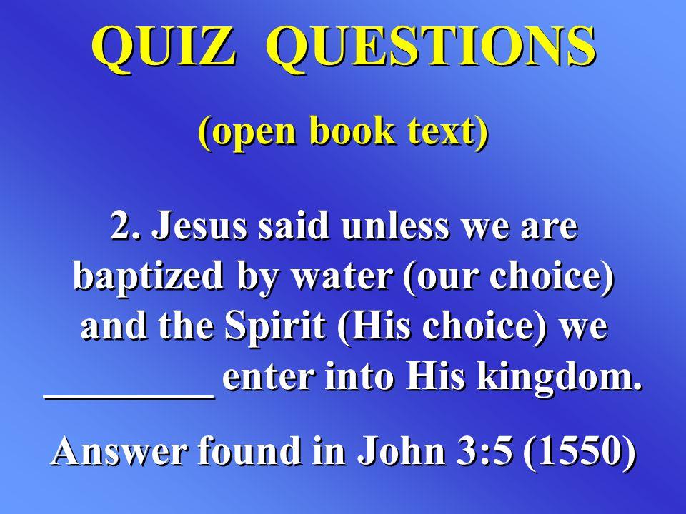 QUIZ QUESTIONS (open book text) QUIZ QUESTIONS (open book text) 2.
