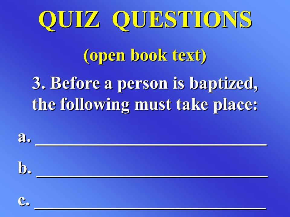 QUIZ QUESTIONS (open book text) QUIZ QUESTIONS (open book text) 3.