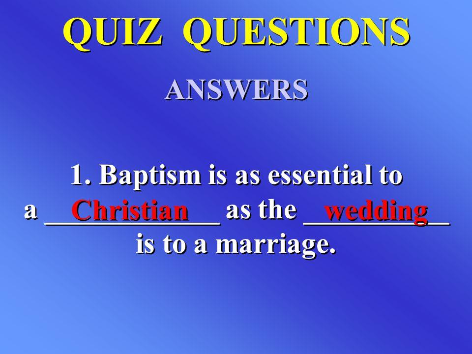 QUIZ QUESTIONS ANSWERS QUIZ QUESTIONS ANSWERS 1.