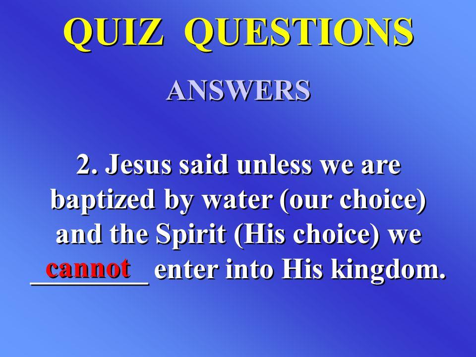 QUIZ QUESTIONS ANSWERS QUIZ QUESTIONS ANSWERS 2.