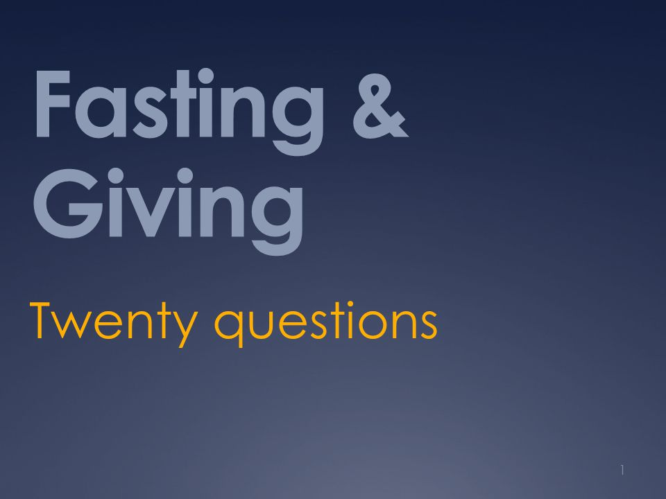 Fasting & Giving Twenty questions 1