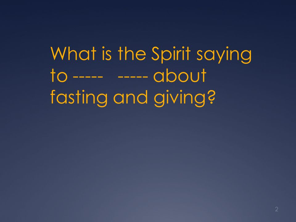 Fasting can expressTrueFalse 14.Sadness 15. Humility & dependence 16.