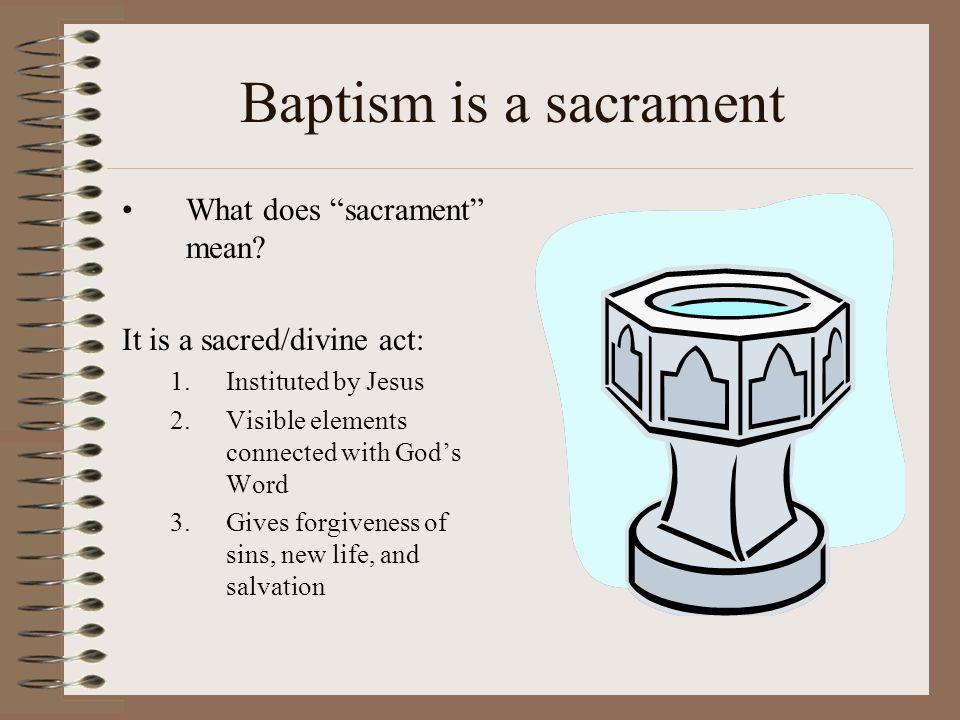 Baptism is a sacrament What does sacrament mean.