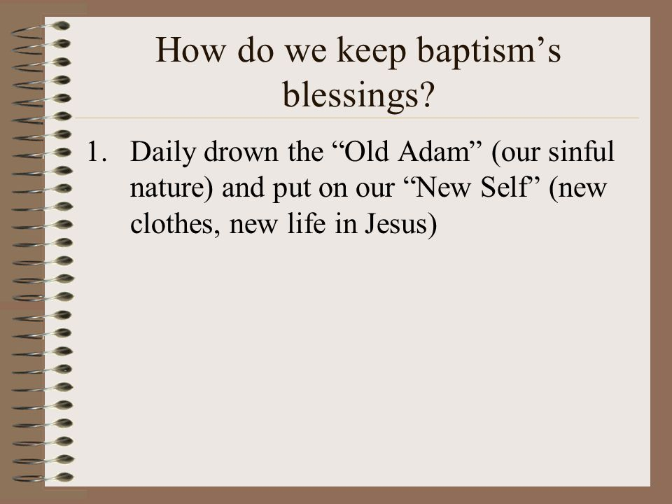 How do we keep baptism's blessings.