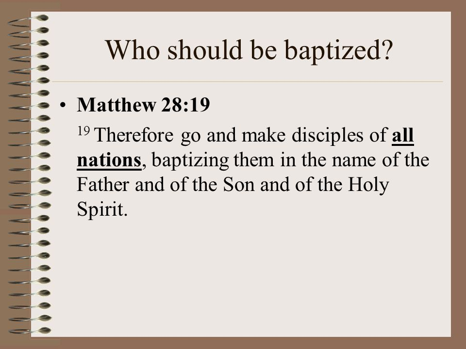 To baptize means… 1.To apply ordinary water 2.In any way (pouring, sprinkling, immersing) 3.In the name of the Triune God With God's own words and promises