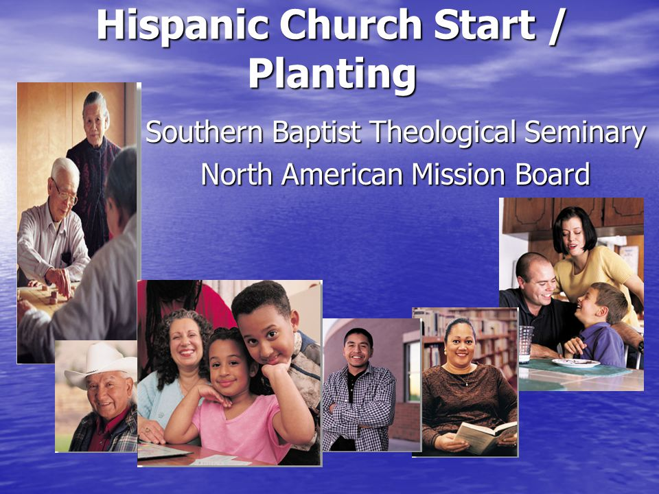 Southern Baptist Theological Seminary North American Mission Board Hispanic Church Start / Planting