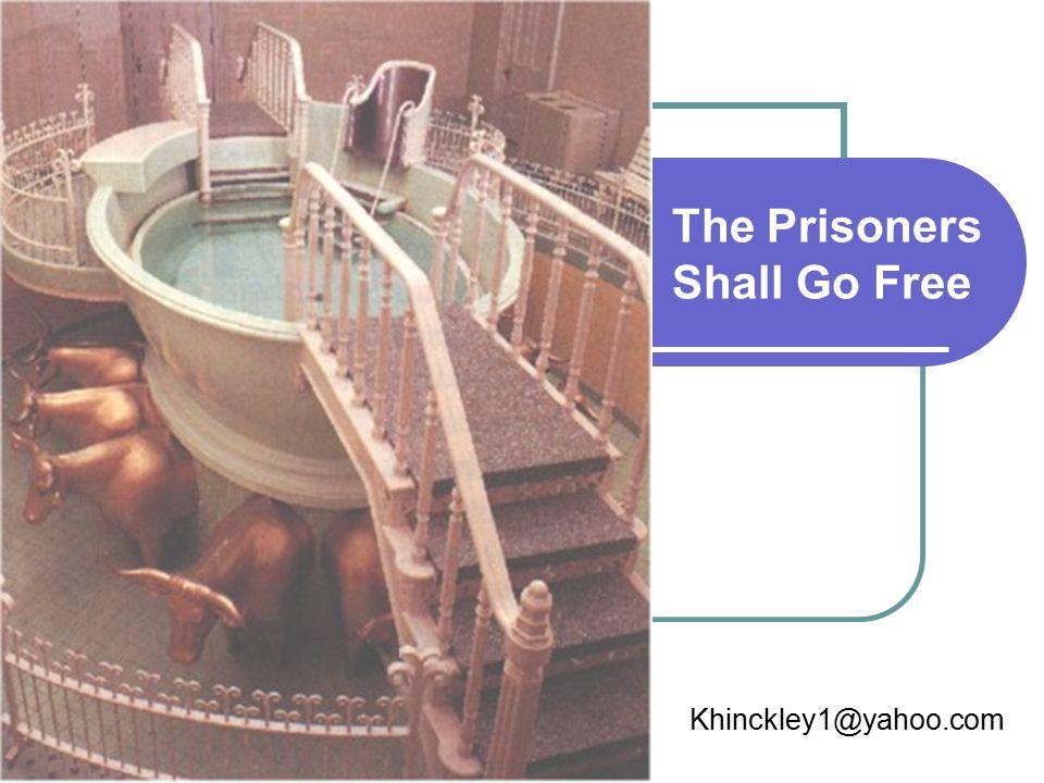 The Prisoners Shall Go Free Khinckley1@yahoo.com