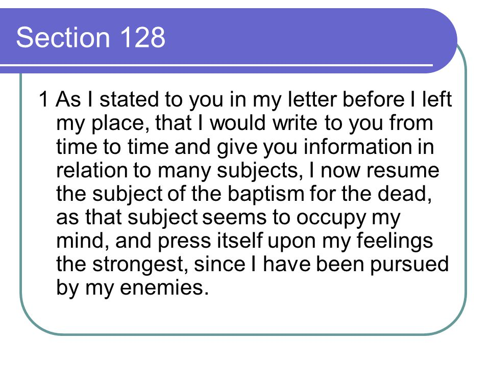 Section 128 1 As I stated to you in my letter before I left my place, that I would write to you from time to time and give you information in relation
