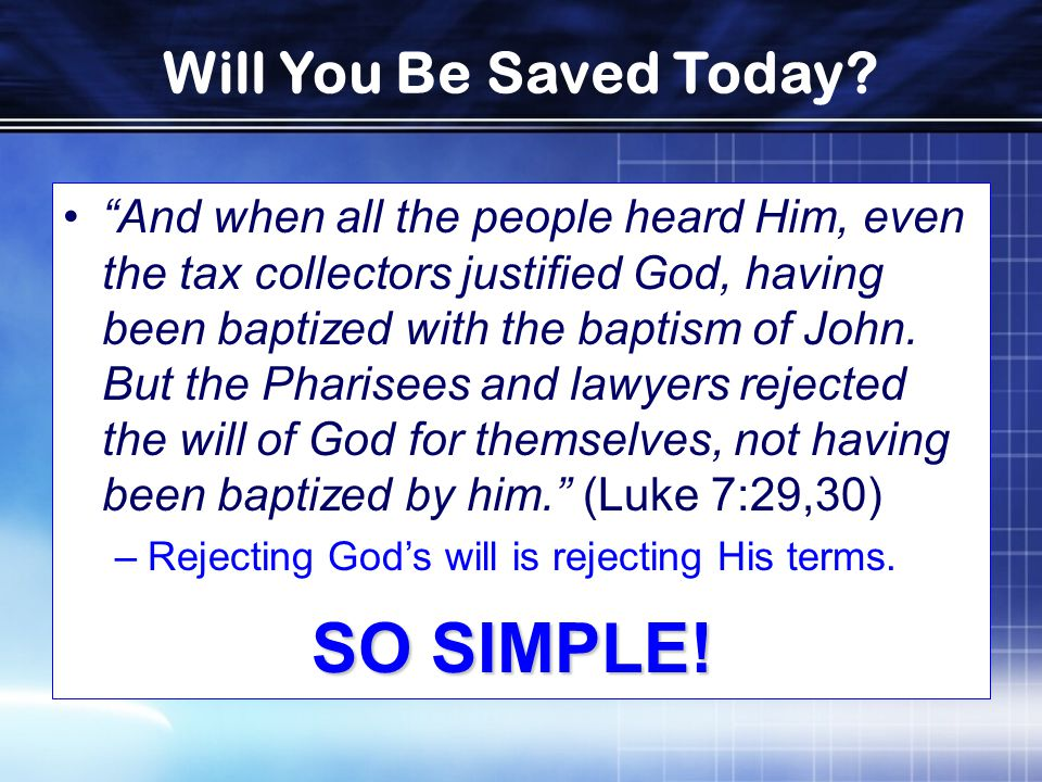 Will You Be Saved Today.