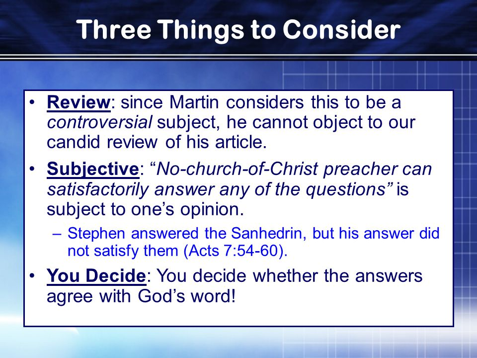 Three Things to Consider Review: since Martin considers this to be a controversial subject, he cannot object to our candid review of his article.