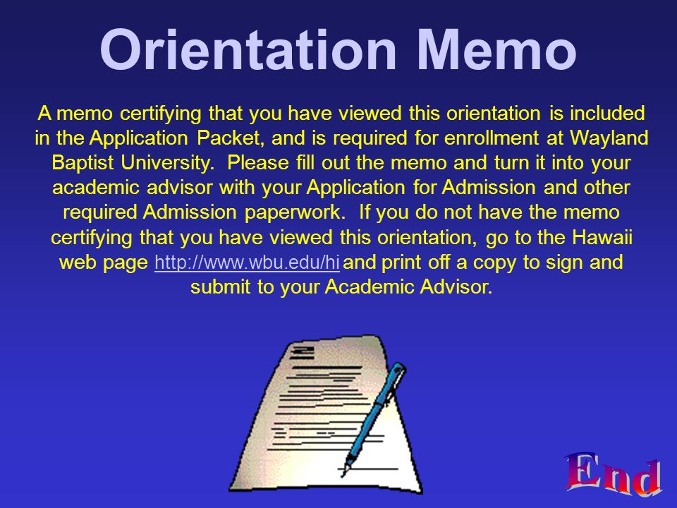 Orientation Memo A memo certifying that you have viewed this orientation is included in the Application Packet, and is required for enrollment at Wayl